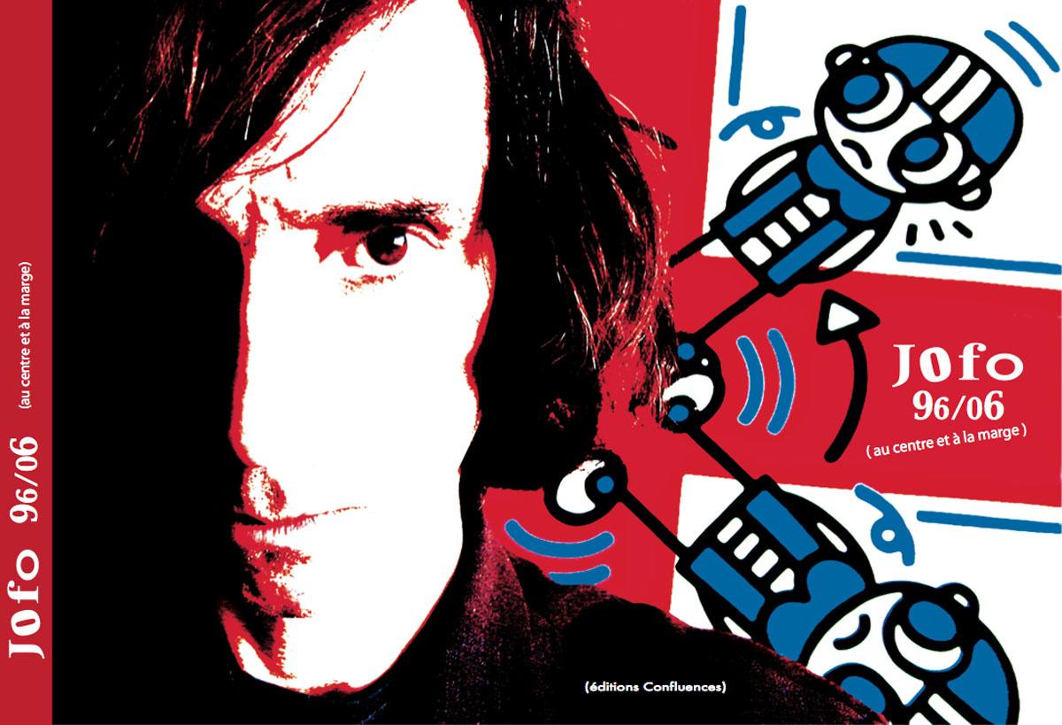 Monographie Jofo : 1996 / 2006. Prix : 30€ (épuisé)